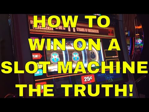 Slot Machines - How To Win - The Truth!