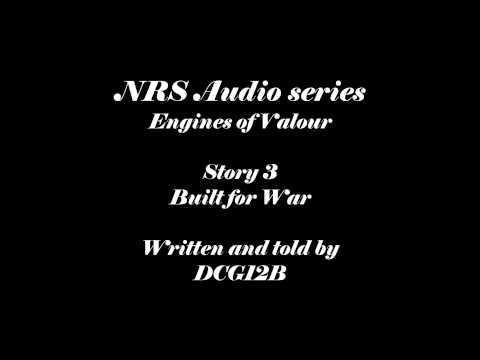NRS  Engines of Valour story 3 Built for War