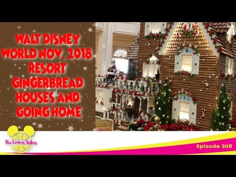 Walt Disney World Nov. 2018: Resort Gingerbread houses and Going Home| Episode 308