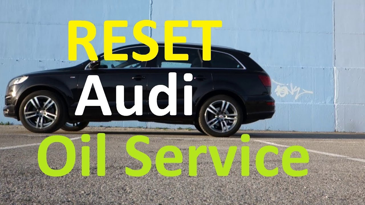 Audi Q7 Oil Change And Service Reset Youtube
