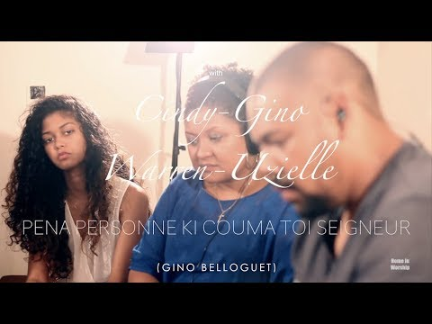 HOME IN WORSHIP session with Cindy, Gino, Warren & Uzielle|Pena personne ki couma toi Seigneur