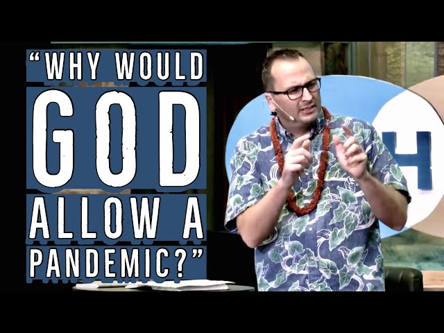 3. Kaimuki Christian Church - Why God Would Allow a Pandemic to Happen - Series Why Believe?