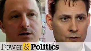 China says detained Canadians face prosecution on national security charges | Power & Politics