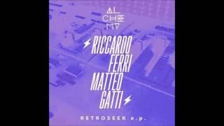 Riccardo Ferri & Matteo Gatti - Retroseek (Original Mix)