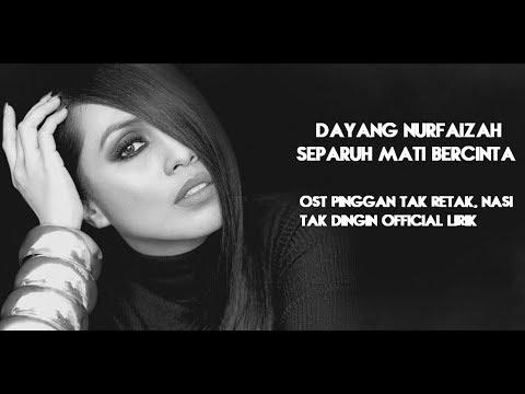 Separuh Mati Ku Bercinta – Dayang Nurfaizah Official Lirik | OST Pinggan Tak Retak, Nasi Tak Dingin