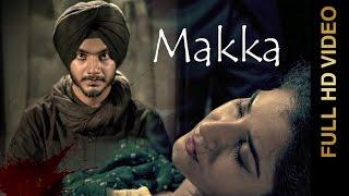 New Punjabi Song 2016 || MAKKA || MANN SAHIR || Punjabi Song  2016