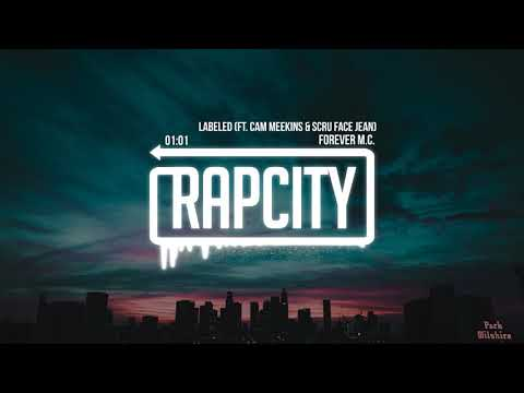 Forever M.C. - Labeled (ft. Cam Meekins & Scru Face Jean)