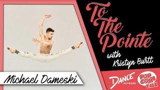 Michael Dameski - To The Pointe with Kristyn Burtt