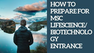 Msc Lifescience/Biotechnology entrance exam preparation strategy
