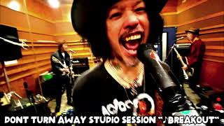 DONT TURN AWAY studio session #3