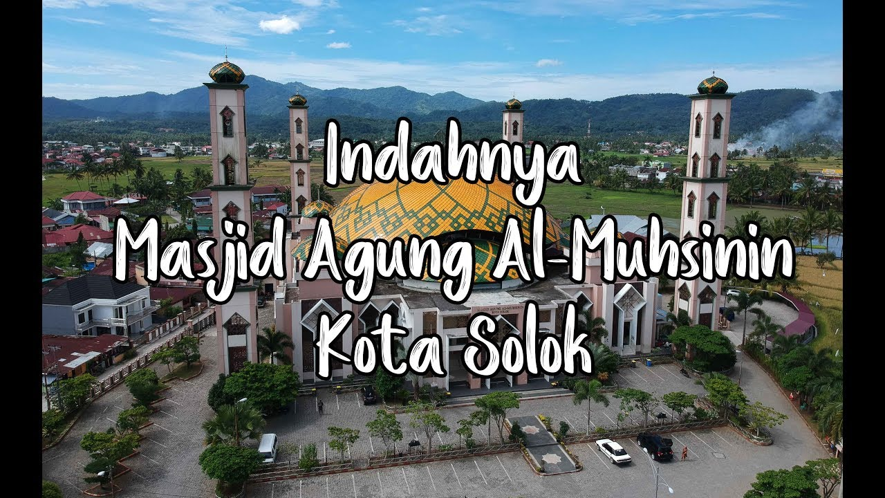 Indahnya Masjid Agung Al Muhsinin Solok West Sumatera Ep 15 Youtube