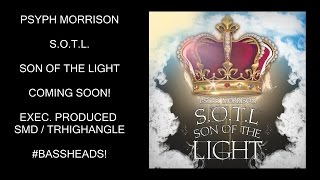 NEW Psyph Morrison - S.O.T.L Current Song Sampler - Coming Soon!