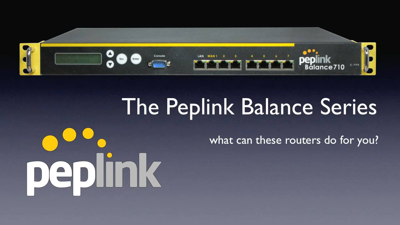 Download Driver: Peplink Balance 710 Multi WAN Router