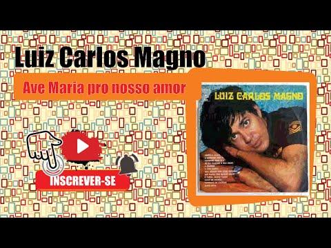 Luiz Carlos Magno - Ave Maria pro nosso amor (visite no Orkut conheço tudo de músicas bregas)