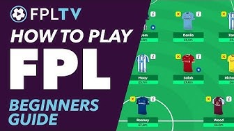 HOW TO PLAY FANTASY PREMIER LEAGUE | A BEGINNERS GUIDE | FPL TUTORIAL