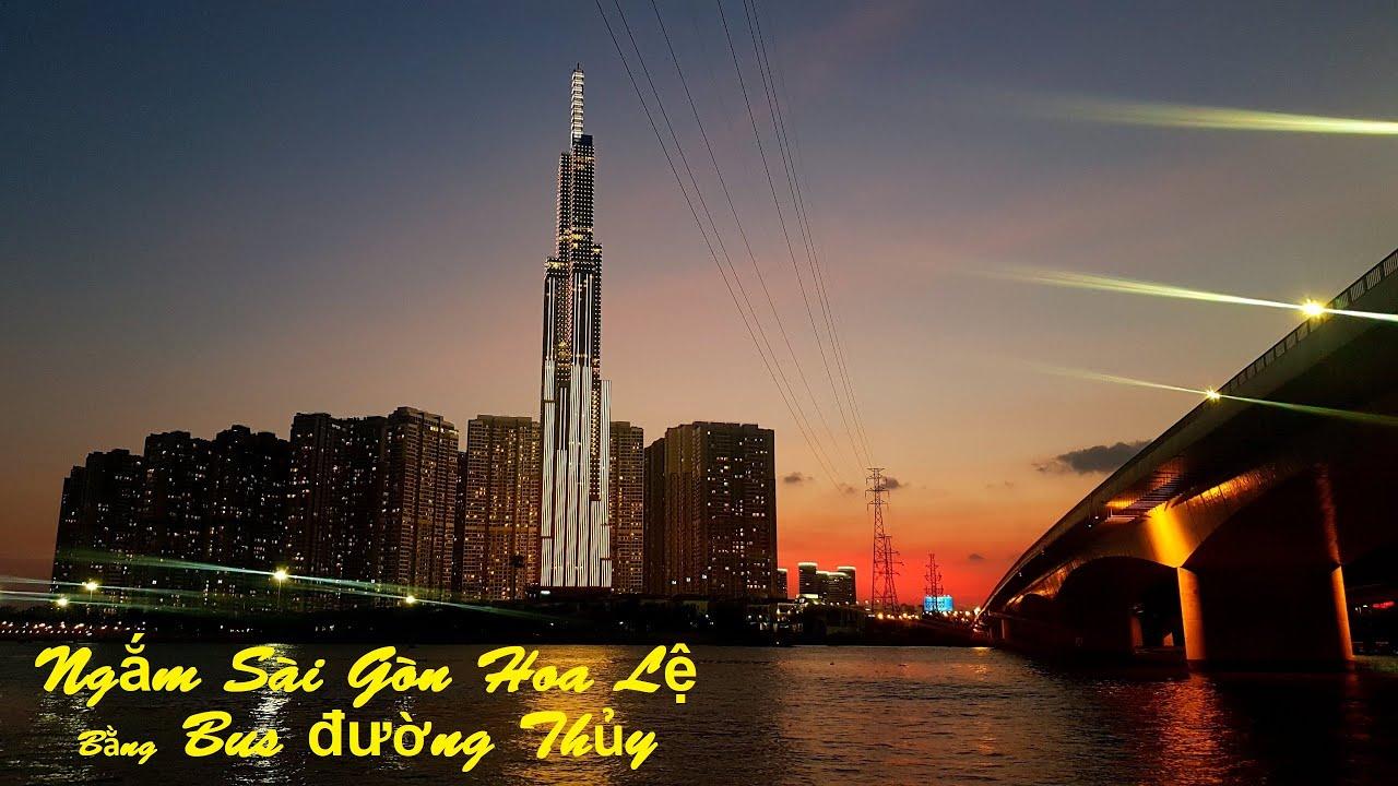 Trải Nghiệm Bus Đường Thủy Sài Gòn Ngắm Cao Ốc   View High Rise Buildings From Water Bus