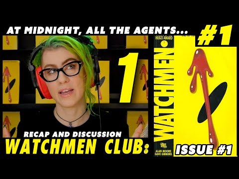 Watchmen Club | Issue 1 - Recap & Discussion - 'At Midnight, All the Agents''
