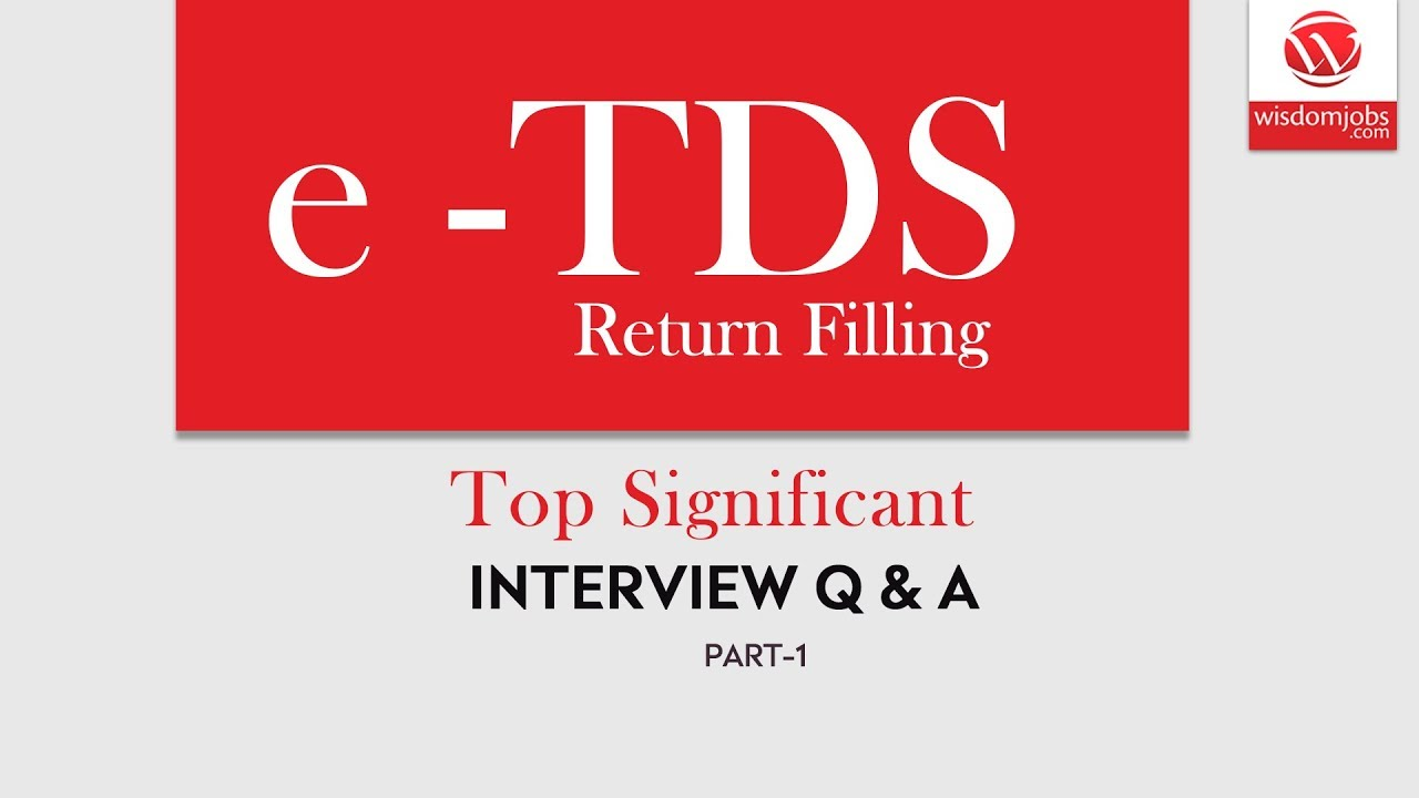 Top 250 E Tds Return Filing Interview Questions And Answers 11