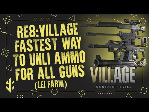 Resident Evil 8 Village - Fastest Way To Unli Ammo For All Guns (Lei Farm) . PS4 Pro 1080p
