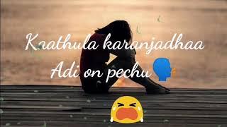 Tamil Sad Emotional Breakup Whatsapp Status💔#Marainjita Pirinjita Nee Sollama#😭