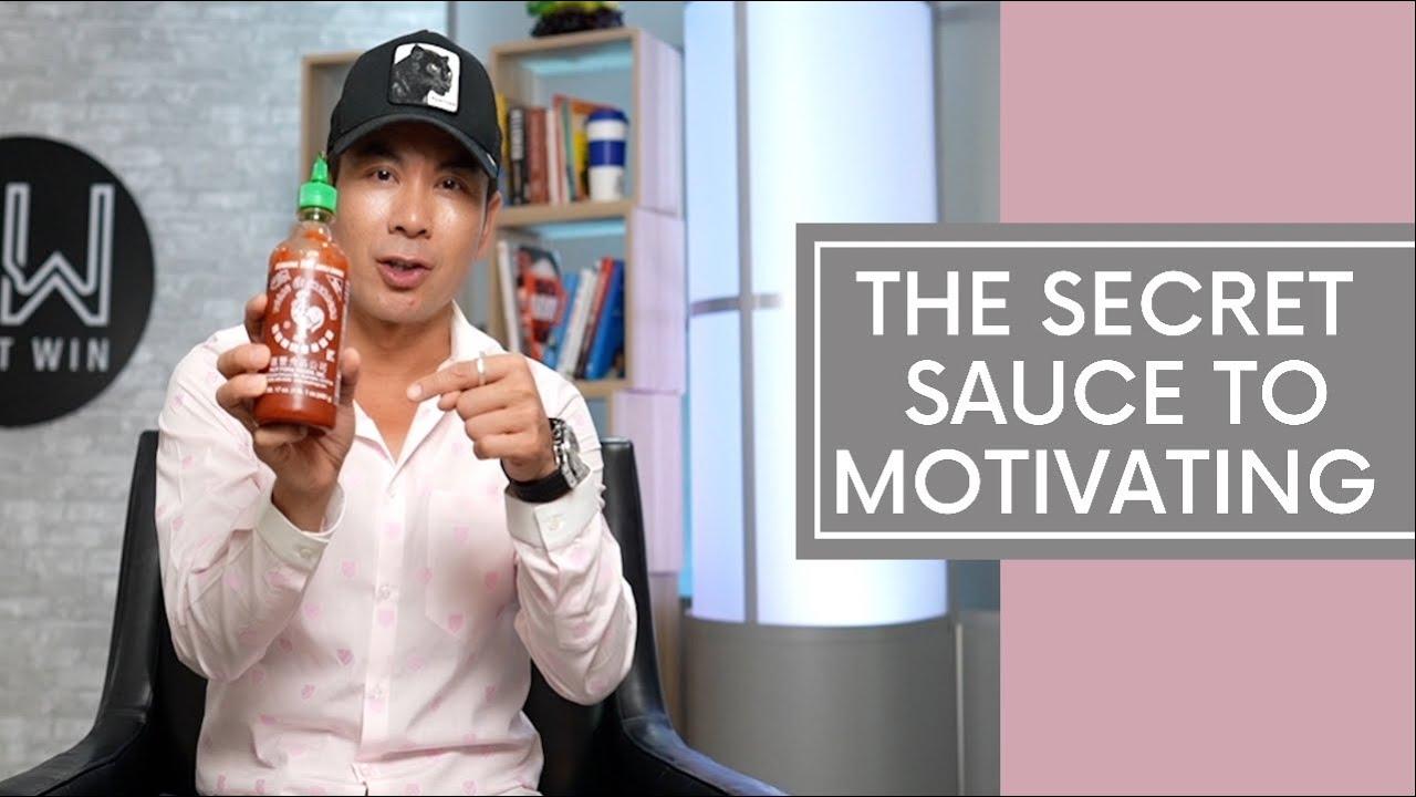 The Secret Sauce To Motivating