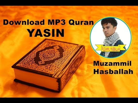 [Download MP3 Quran] - 036 Yasin by Muzammil Hasballah