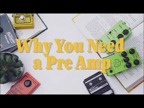Why You Need A Preamp
