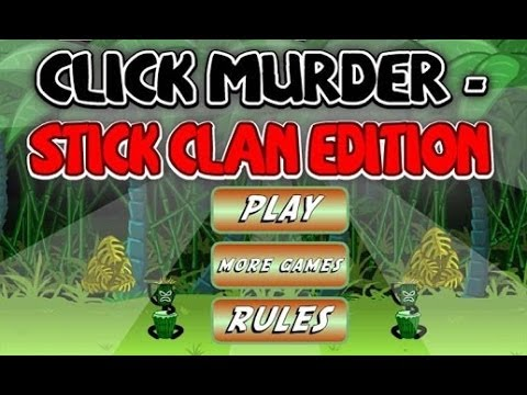 Stickman Click Murder Stick Clan Walkthrough