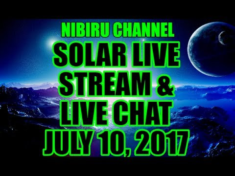 SOLAR LIVE STREAM & LIVE CHAT - JULY 10th, 2017