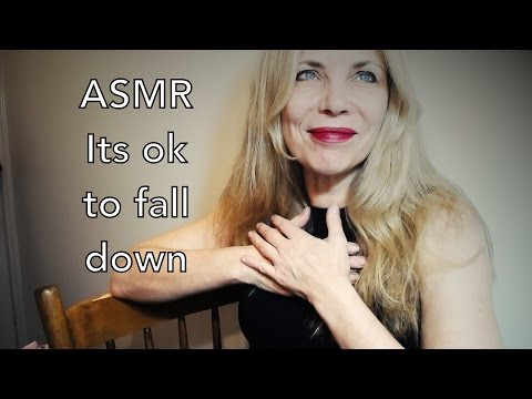 ASMR its ok to fall down