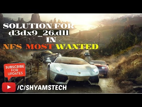 How To Solve D3dx9_26.dll File Missing In NFS MOST