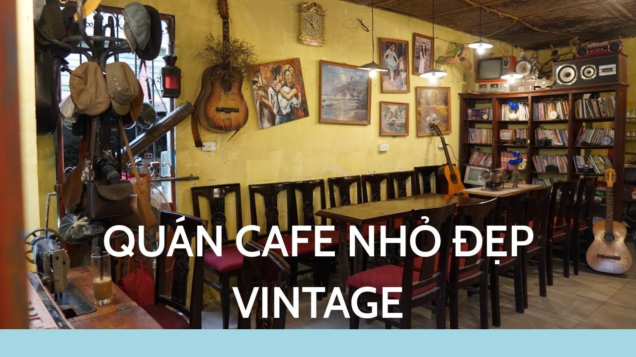 Thiết Kế Trang Trí Quán Cafe Nhỏ Đẹp Kiểu Vintage | Mở quán cafe