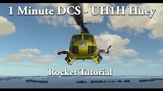 1 Minute DCS - UH-1H Huey - Rocket Tutorial