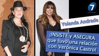 Yolanda Andrade ¡INSISTE y ASEGURA que tuvo una relación con Vero Castro! / ¡Suéltalo Aquí!