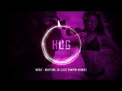 Mira - Waiting (B-laze Pimpin Remix)