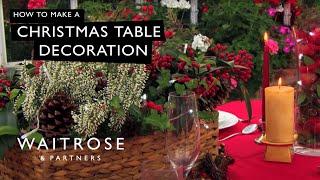 Make A Christmas Table Decoration - Waitrose Garden