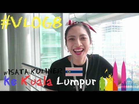 Wisata Kuliner ke KUALA LUMPUR | #VLOG8 | PART 1
