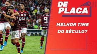 FLAMENGO de JORGE JESUS é o melhor time do século no futebol brasileiro? | De Placa (28/10/2019)
