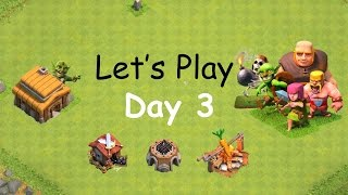 Lets Play Clash of Clans - How to Play The First 3 Days - Day 3