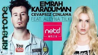Emrah Karaduman - Cevapsız Çınlama ft. Aleyna Tilki Rigntone