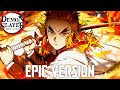 Demon Slayer Movie: Rengoku Theme | EPIC VERSION (Rengoku 9th Form)