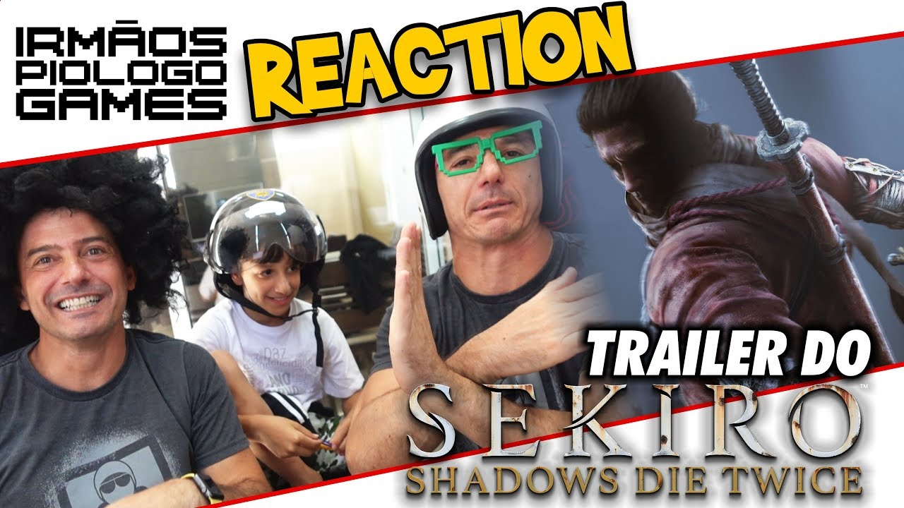 Sekiro Shadows Die Twice Trailer Reaction Irmaos Piologo Games