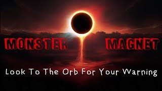 Look To The Orb For Your Warning - Monster Magnet (lyrics )