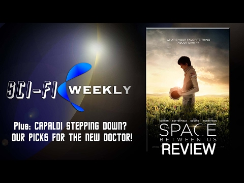 Space Between Us Review w/ Cinematographer Barry Peterson   Sci-Fi Weekly