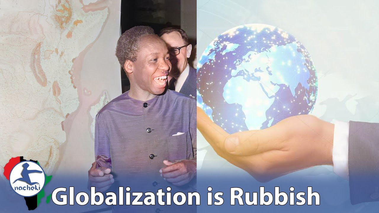 That Time Nyerere Warned us Globalization is Rubbish and Just a Way to Exploit Africa