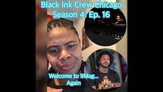 (REVIEW) Black Ink Crew: Chicago | Season 4: Ep. 16 | Welcome to 9Mag Again (RECAP)
