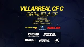 Villarreal C vs Orihuela full match