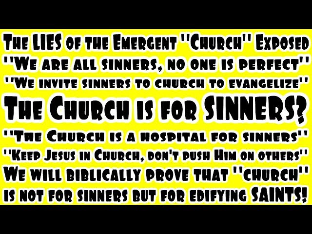 No Sinners in the Church - Exposing The Emergent