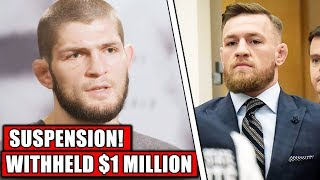 BREAKING! Khabib & Conor McGregor suspended AGAIN - NSAC holding $1 MILLION from Khabib