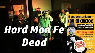 """The Easy Snappers meet Dr. Ring Ding - """"Hard Man Fe Dead"""" (live)"""